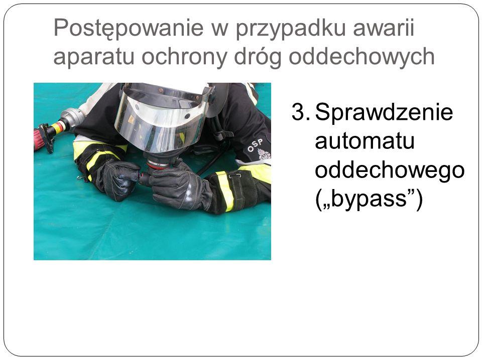 Postępowanie w przypadku awarii aparatu ochrony dróg oddechowych 3.Sprawdzenie automatu oddechowego (bypass)