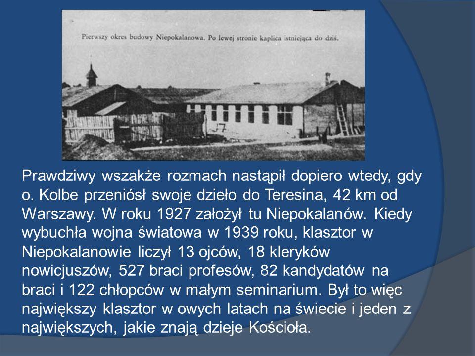 Prawdziwy wszakże rozmach nastąpił dopiero wtedy, gdy o. Kolbe przeniósł swoje dzieło do Teresina, 42 km od Warszawy. W roku 1927 założył tu Niepokala
