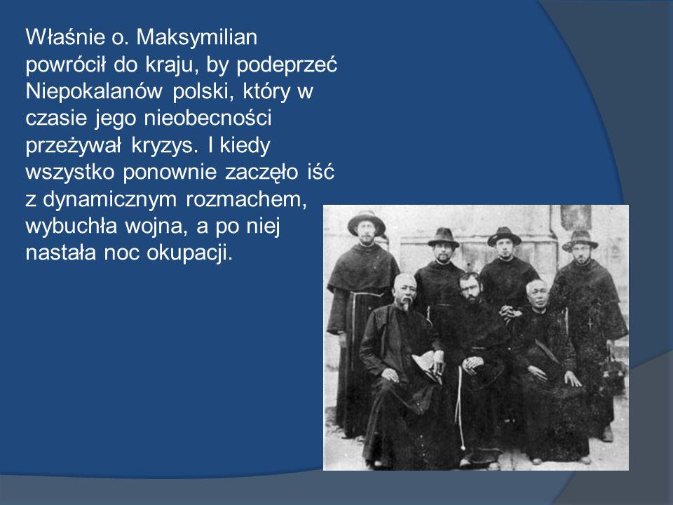 Właśnie o. Maksymilian powrócił do kraju, by podeprzeć Niepokalanów polski, który w czasie jego nieobecności przeżywał kryzys. I kiedy wszystko ponown