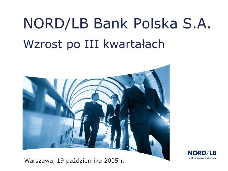 NORD/LB Bank Polska S.A. Wzrost po III kwartałach Warszawa, 19 października 2005 r.