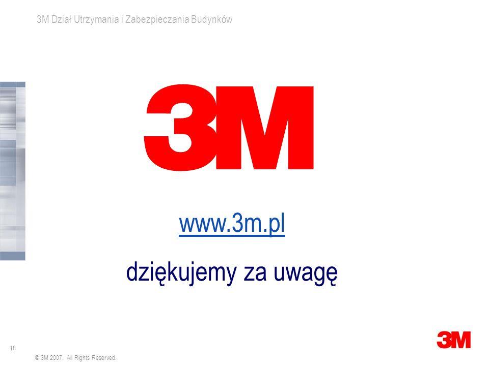 17 3M Dział Utrzymania i Zabezpieczania Budynków © 3M 2007. All Rights Reserved. Folie okienne - przeciwsłoneczne
