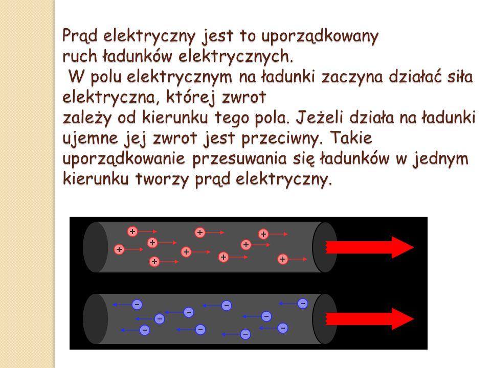 Umownym kierunkiem prądu jest kierunek ruchu ładunków dodatnich.