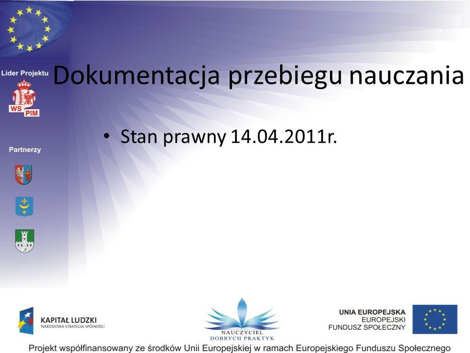 Dokumentacja przebiegu nauczania Stan prawny 14.04.2011r.