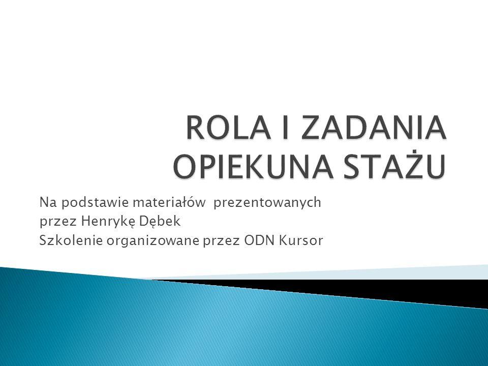 Na podstawie materiałów prezentowanych przez Henrykę Dębek Szkolenie organizowane przez ODN Kursor
