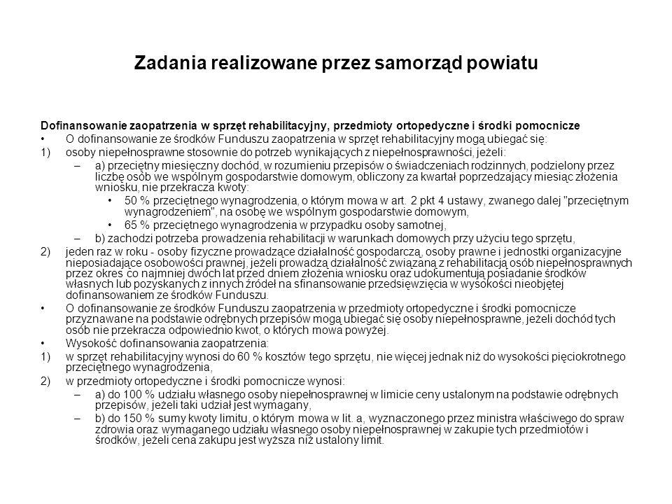 Zadania realizowane przez samorząd powiatu Dofinansowanie zaopatrzenia w sprzęt rehabilitacyjny, przedmioty ortopedyczne i środki pomocnicze O dofinan