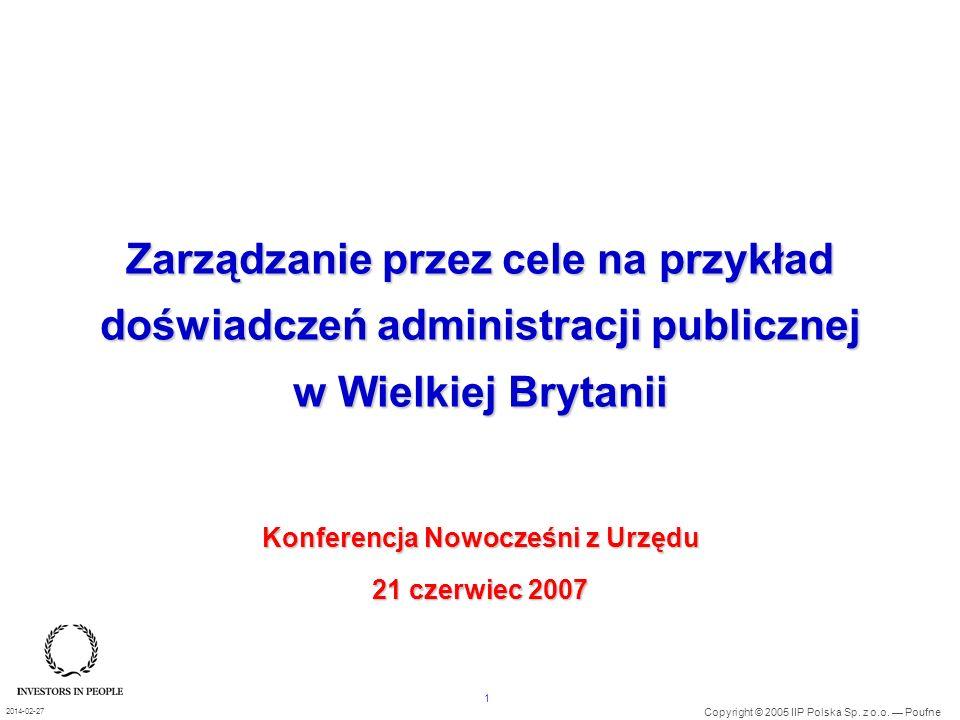 1 Copyright © 2005 IIP Polska Sp. z o.o. Poufne 2014-02-27 Zarządzanie przez cele na przykład doświadczeń administracji publicznej w Wielkiej Brytanii