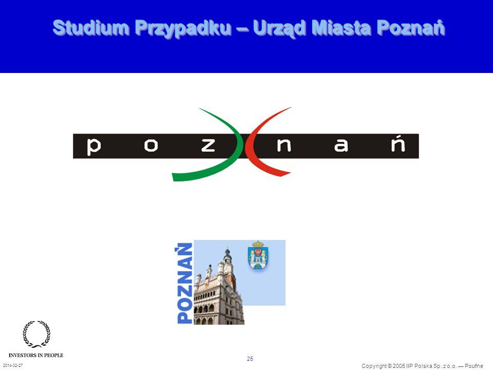 25 Copyright © 2005 IIP Polska Sp. z o.o. Poufne 2014-02-27 Studium Przypadku – Urząd Miasta Poznań