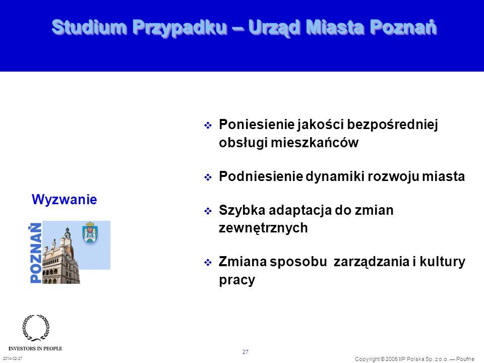 27 Copyright © 2005 IIP Polska Sp. z o.o. Poufne 2014-02-27 Studium Przypadku – Urząd Miasta Poznań Poniesienie jakości bezpośredniej obsługi mieszkań