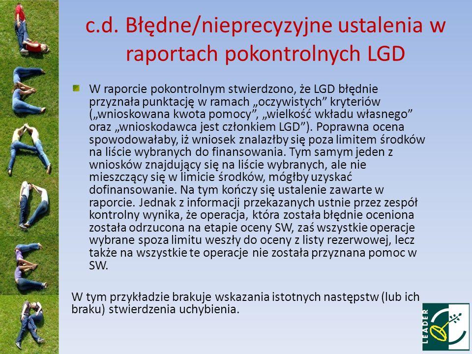 c.d. Błędne/nieprecyzyjne ustalenia w raportach pokontrolnych LGD W raporcie pokontrolnym stwierdzono, że LGD błędnie przyznała punktację w ramach ocz
