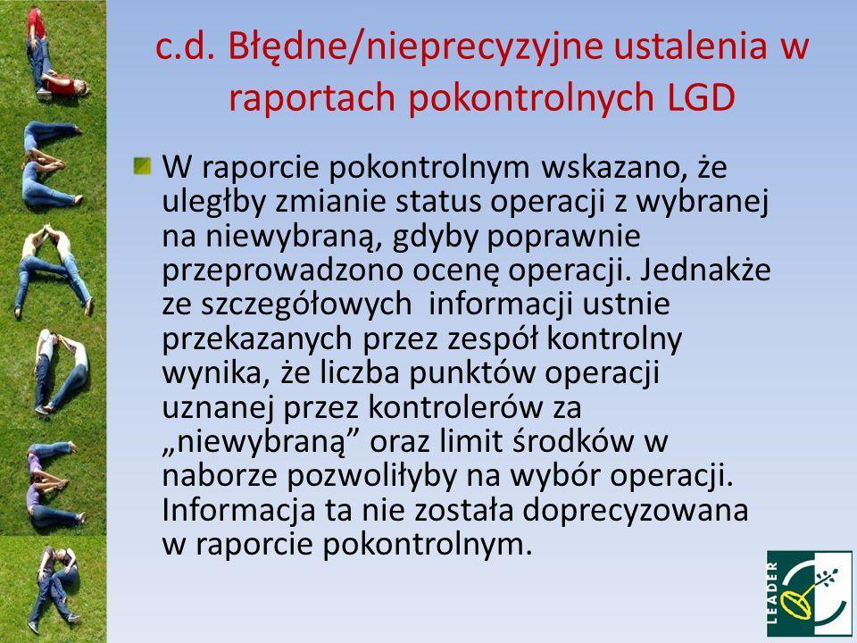 c.d. Błędne/nieprecyzyjne ustalenia w raportach pokontrolnych LGD W raporcie pokontrolnym wskazano, że uległby zmianie status operacji z wybranej na n