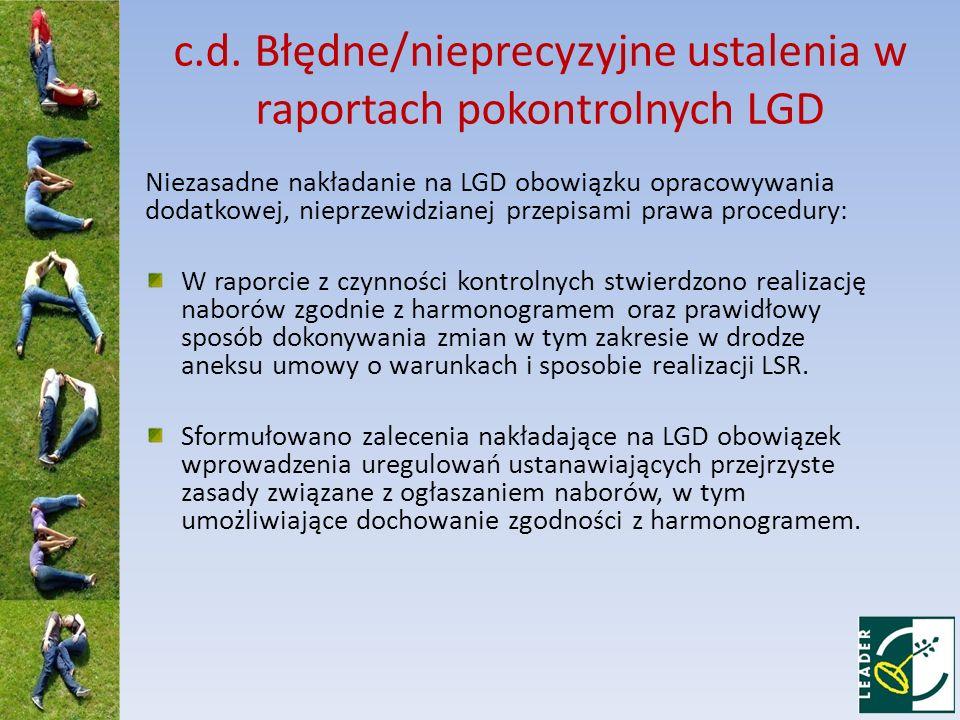 c.d. Błędne/nieprecyzyjne ustalenia w raportach pokontrolnych LGD Niezasadne nakładanie na LGD obowiązku opracowywania dodatkowej, nieprzewidzianej pr