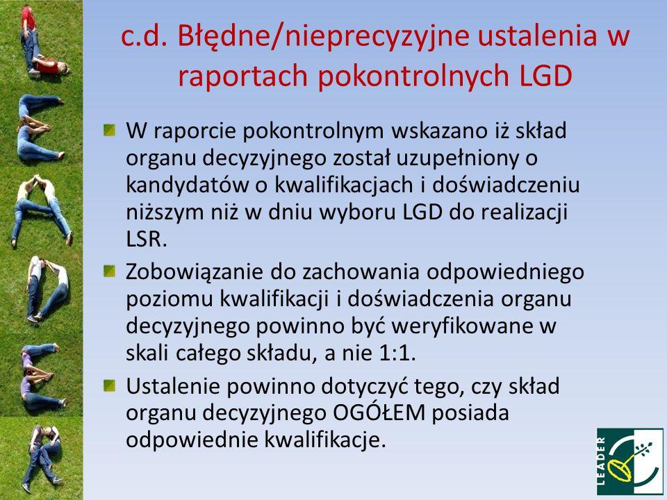 c.d. Błędne/nieprecyzyjne ustalenia w raportach pokontrolnych LGD W raporcie pokontrolnym wskazano iż skład organu decyzyjnego został uzupełniony o ka