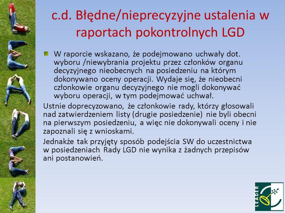 c.d. Błędne/nieprecyzyjne ustalenia w raportach pokontrolnych LGD W raporcie wskazano, że podejmowano uchwały dot. wyboru /niewybrania projektu przez