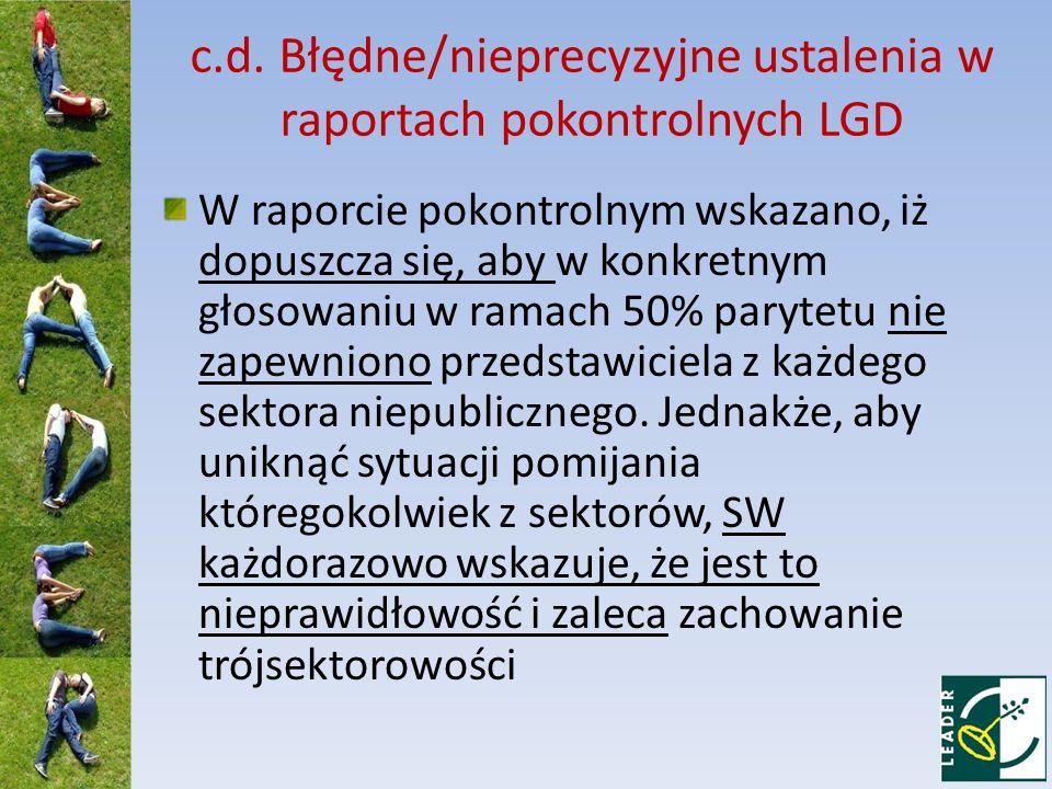 c.d. Błędne/nieprecyzyjne ustalenia w raportach pokontrolnych LGD W raporcie pokontrolnym wskazano, iż dopuszcza się, aby w konkretnym głosowaniu w ra