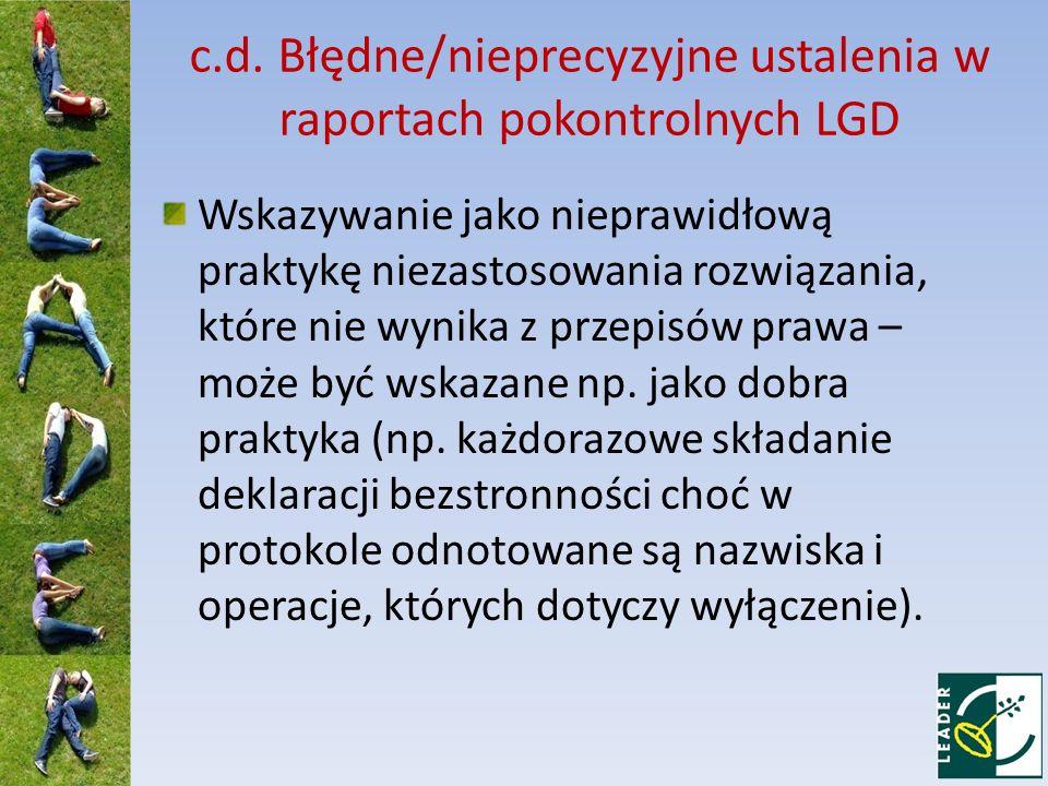 c.d. Błędne/nieprecyzyjne ustalenia w raportach pokontrolnych LGD Wskazywanie jako nieprawidłową praktykę niezastosowania rozwiązania, które nie wynik