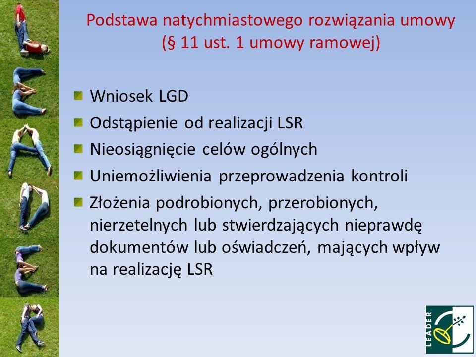 Umowa może ulec rozwiązaniu w przypadku niewykonania przez LGD, pomimo wezwania dokonanego przez SW, następujących zobowiązań: Rozpowszechnianie informacji o założeniach LSR zgodnie z opisem lub LSR.
