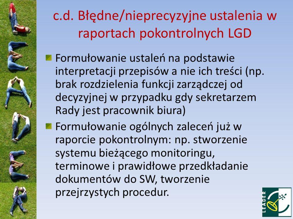c.d. Błędne/nieprecyzyjne ustalenia w raportach pokontrolnych LGD Formułowanie ustaleń na podstawie interpretacji przepisów a nie ich treści (np. brak
