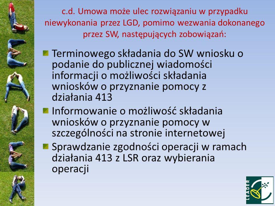 c.d. Umowa może ulec rozwiązaniu w przypadku niewykonania przez LGD, pomimo wezwania dokonanego przez SW, następujących zobowiązań: Terminowego składa