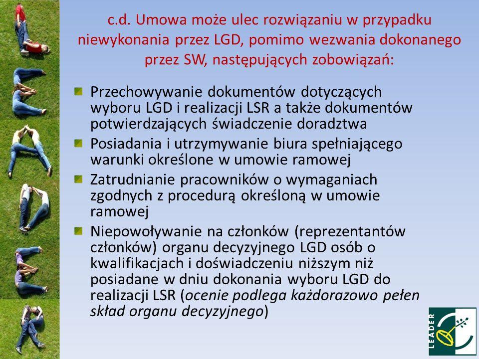 c.d. Umowa może ulec rozwiązaniu w przypadku niewykonania przez LGD, pomimo wezwania dokonanego przez SW, następujących zobowiązań: Przechowywanie dok