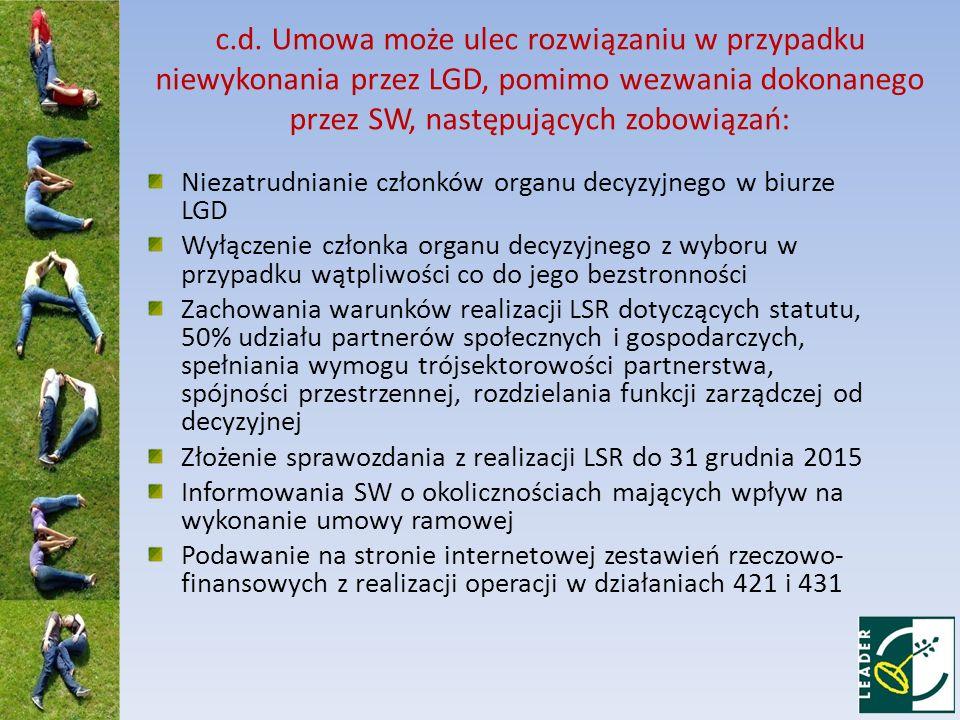 c.d. Umowa może ulec rozwiązaniu w przypadku niewykonania przez LGD, pomimo wezwania dokonanego przez SW, następujących zobowiązań: Niezatrudnianie cz