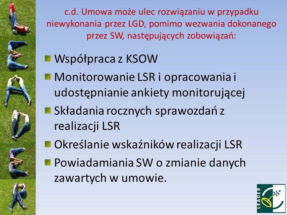c.d. Umowa może ulec rozwiązaniu w przypadku niewykonania przez LGD, pomimo wezwania dokonanego przez SW, następujących zobowiązań: Współpraca z KSOW
