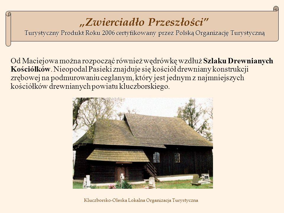 Od Maciejowa można rozpocząć również wędrówkę wzdłuż Szlaku Drewnianych Kościółków.