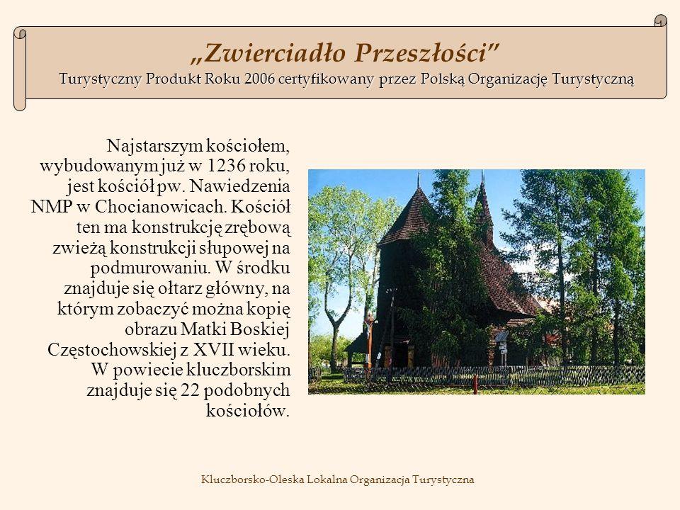 Najstarszym kościołem, wybudowanym już w 1236 roku, jest kościół pw.