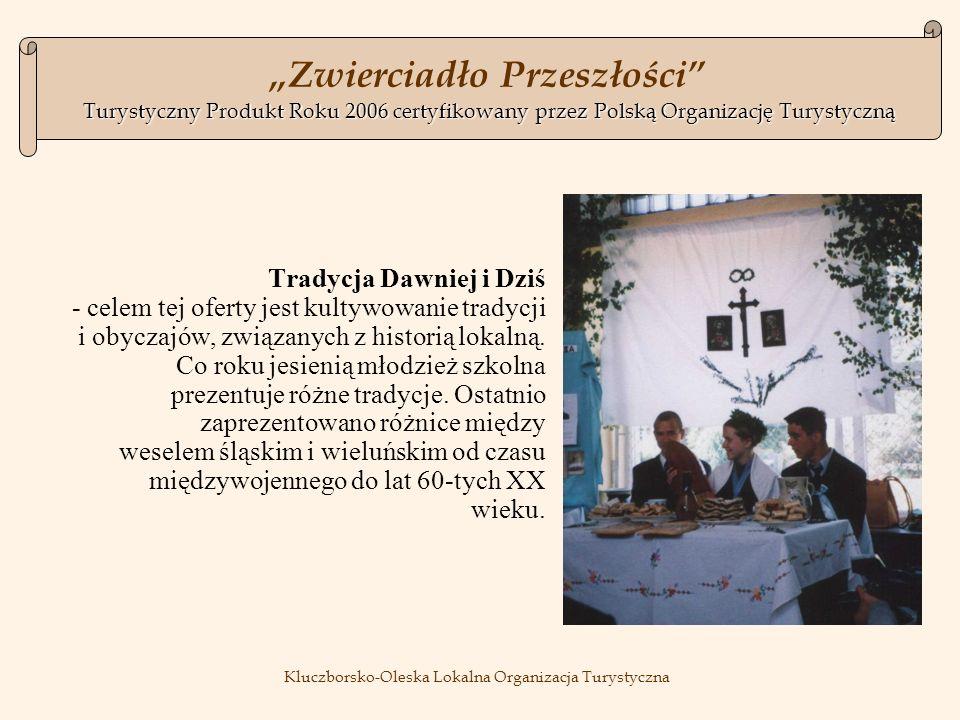 Tradycja Dawniej i Dziś - celem tej oferty jest kultywowanie tradycji i obyczajów, związanych z historią lokalną.