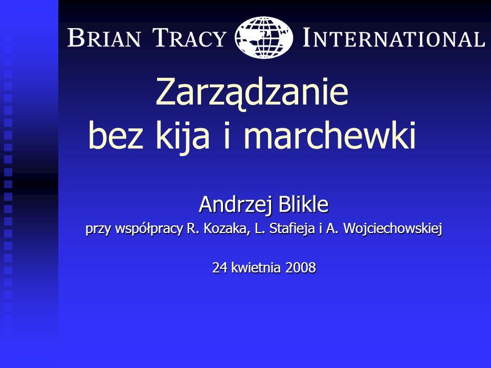 Sztuka zatrudniania i zatrzymywania najlepszych Brian Tracy, Andrzej Blikle, Robert Kozak