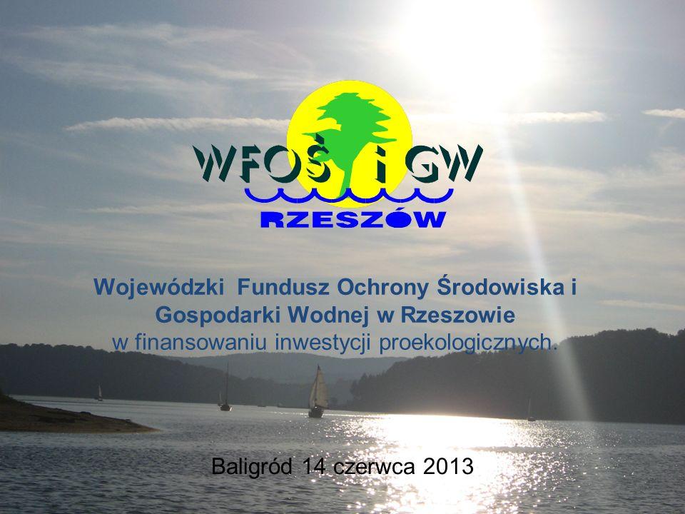 Zasady dofinansowania zadań ze środków WFOŚiGW w Rzeszowie Dofinansowanie w formie dotacji: Dziedziny dofinansowania: Edukacja ekologiczna Ochrona i zrównoważone gospodarowanie zasobami wodnymi: * Gospodarka ściekowa – jedynie forma dopłat do oprocentowania * Gospodarka zasobami wodnymi – konserwacja i odtwarzanie zbiorników małej retencji na terenach objętych ochroną konserwatorską