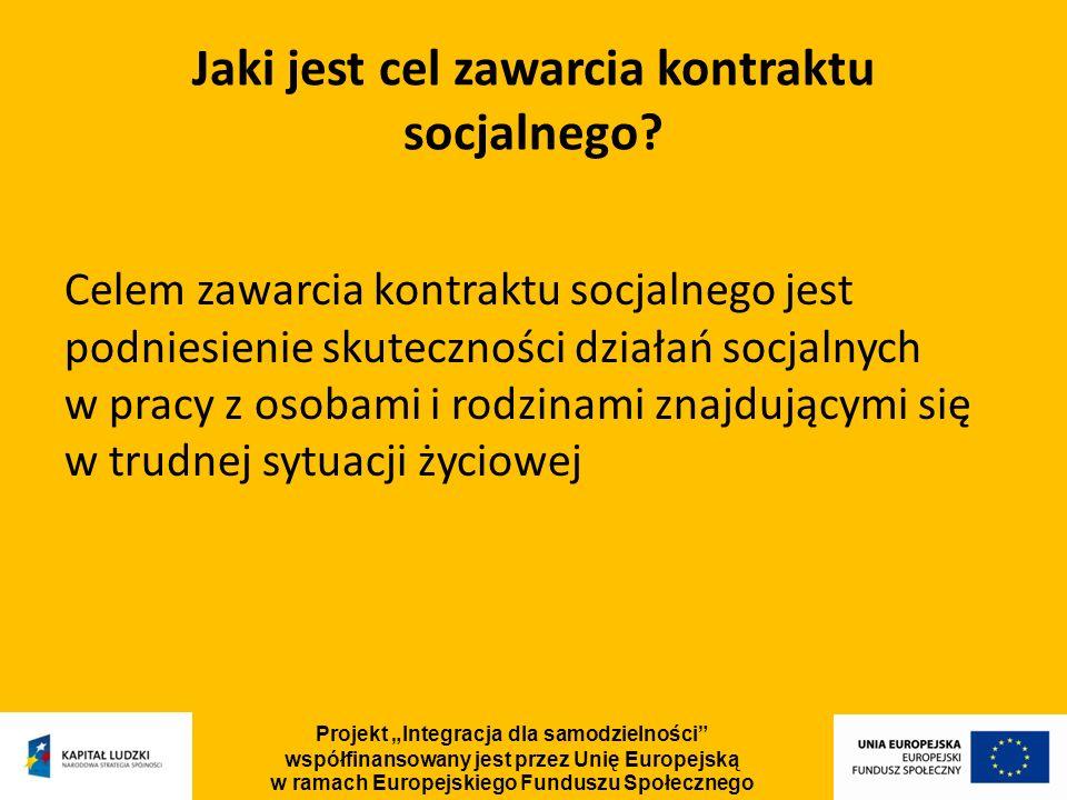 Jaki jest cel zawarcia kontraktu socjalnego? Celem zawarcia kontraktu socjalnego jest podniesienie skuteczności działań socjalnych w pracy z osobami i