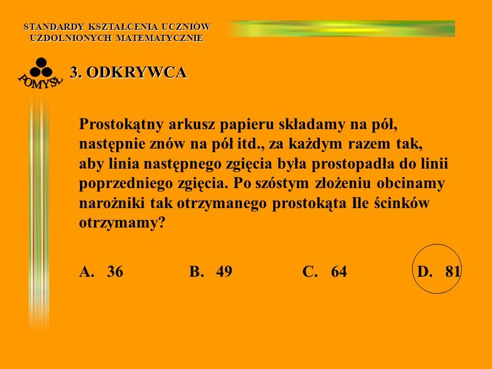 STANDARDY KSZTAŁCENIA UCZNIÓW UZDOLNIONYCH MATEMATYCZNIE 3.