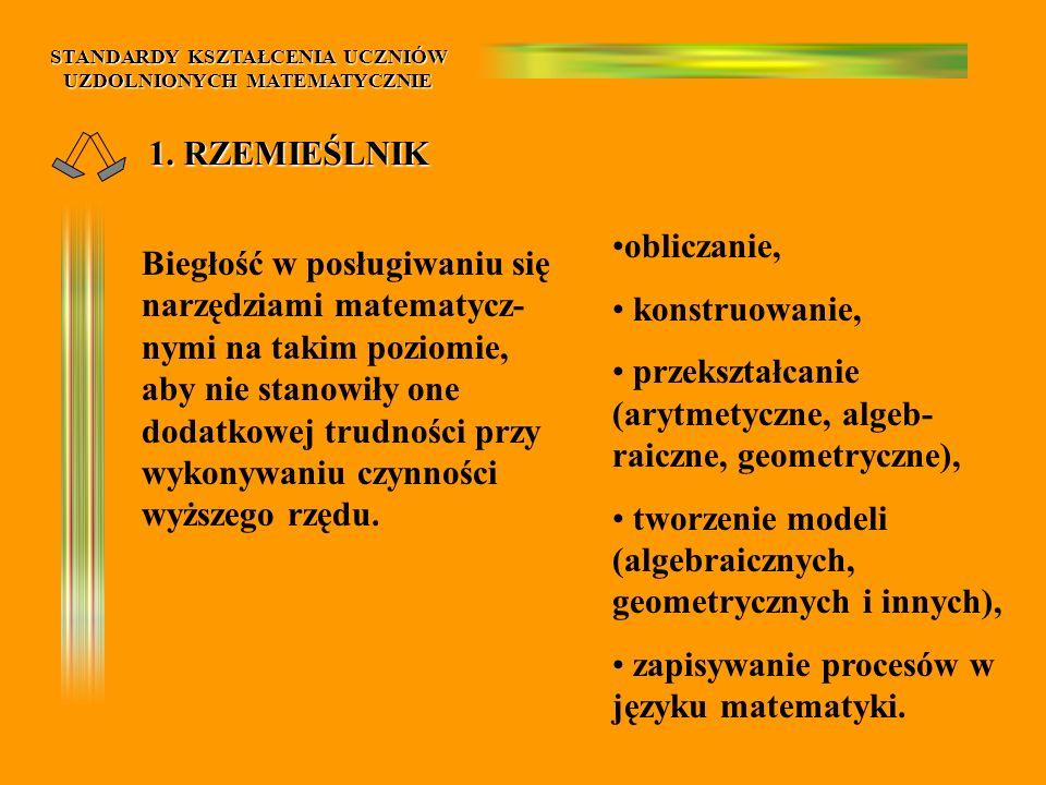 STANDARDY KSZTAŁCENIA UCZNIÓW UZDOLNIONYCH MATEMATYCZNIE 4.