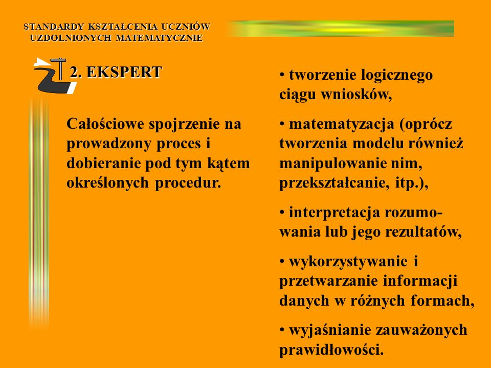 STANDARDY KSZTAŁCENIA UCZNIÓW UZDOLNIONYCH MATEMATYCZNIE 5.