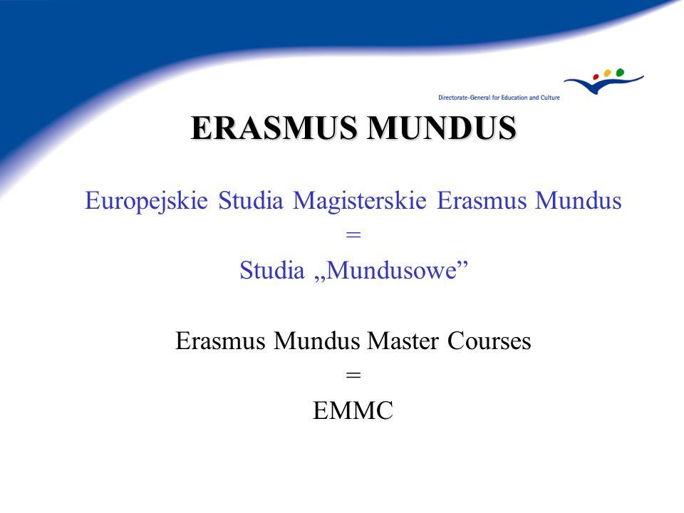 ERASMUS MUNDUS ERASMUS MUNDUS Charakterystyka studiów Mundusowych (1) Istota Programu Erasmus Mundus Unikalne w skali Europy i świata studia II stopnia (magisterskie) Studia w pełni zintegrowane (wspólne); opracowane przez co najmniej 3 uczelnie europejskie z trzech różnych krajów; zastosowanie ECTS - program studiów wyceniony na 60 - 120 punktów ECTS; zastosowanie DS (suplementu do dyplomu) brak ograniczenia dziedzinowego (może być wprowadzone w przyszłości) studia w pełni przygotowane do realizacji lub już realizowane w chwili złożenia wniosku do Komisji Europejskiej
