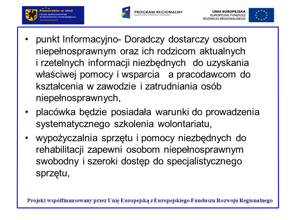 punkt Informacyjno- Doradczy dostarczy osobom niepełnosprawnym oraz ich rodzicom aktualnych i rzetelnych informacji niezbędnych do uzyskania właściwej