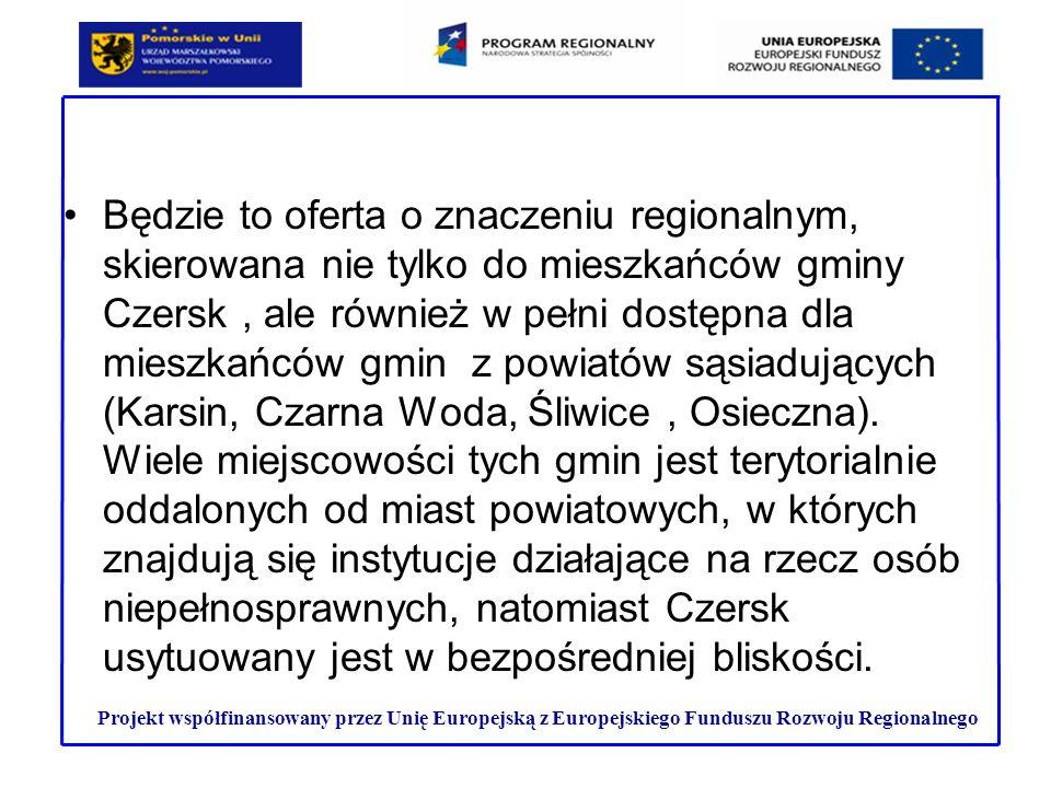 Będzie to oferta o znaczeniu regionalnym, skierowana nie tylko do mieszkańców gminy Czersk, ale również w pełni dostępna dla mieszkańców gmin z powiat