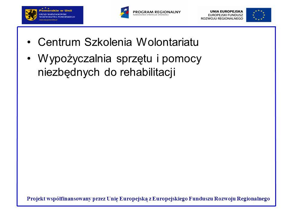 Centrum Szkolenia Wolontariatu Wypożyczalnia sprzętu i pomocy niezbędnych do rehabilitacji Projekt współfinansowany przez Unię Europejską z Europejski