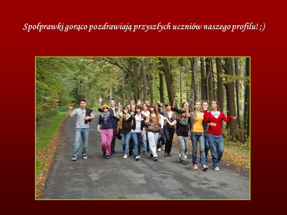 Społprawki gorąco pozdrawiają przyszłych uczniów naszego profilu! ;)