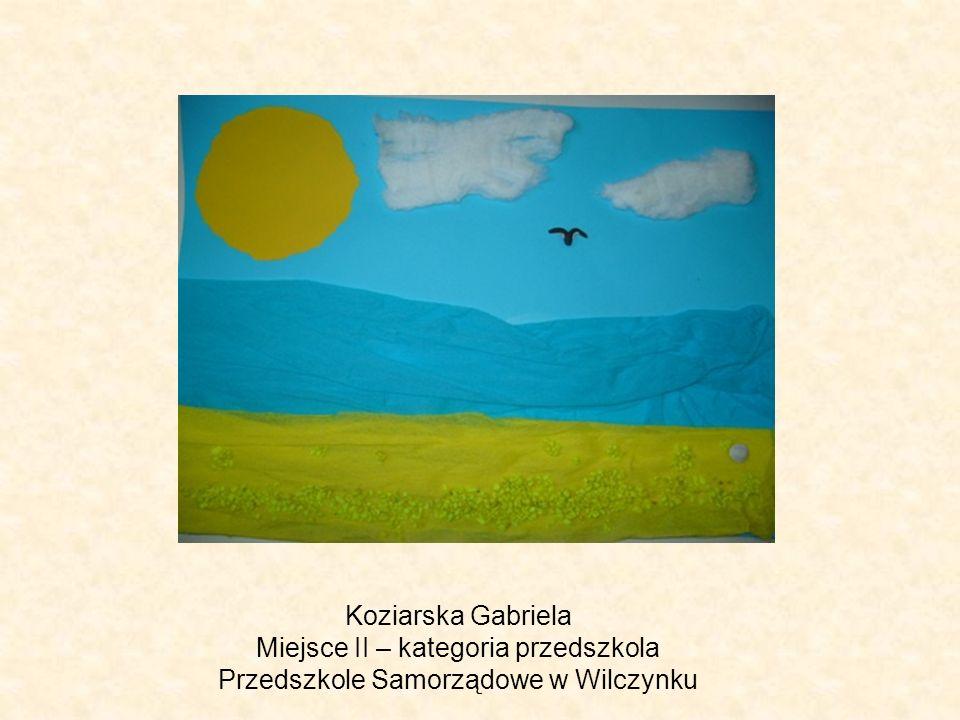 Koziarska Gabriela Miejsce II – kategoria przedszkola Przedszkole Samorządowe w Wilczynku
