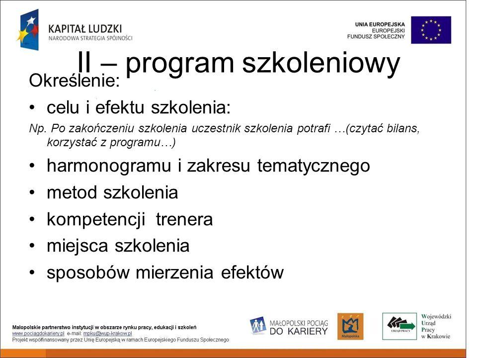 II – program szkoleniowy Określenie: celu i efektu szkolenia: Np.