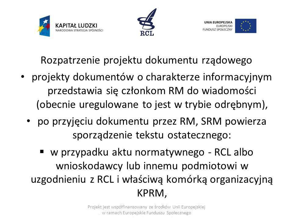 Rozpatrzenie projektu dokumentu rządowego projekty dokumentów o charakterze informacyjnym przedstawia się członkom RM do wiadomości (obecnie uregulowa