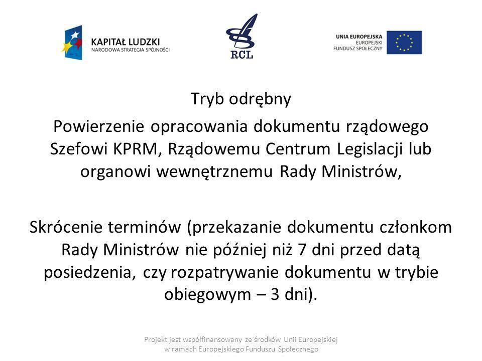Tryb odrębny Powierzenie opracowania dokumentu rządowego Szefowi KPRM, Rządowemu Centrum Legislacji lub organowi wewnętrznemu Rady Ministrów, Skróceni