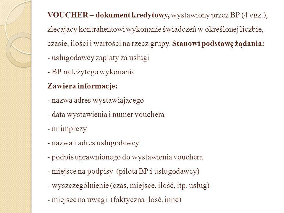 VOUCHER – dokument kredytowy, wystawiony przez BP (4 egz.), zlecający kontrahentowi wykonanie świadczeń w określonej liczbie, czasie, ilości i wartośc