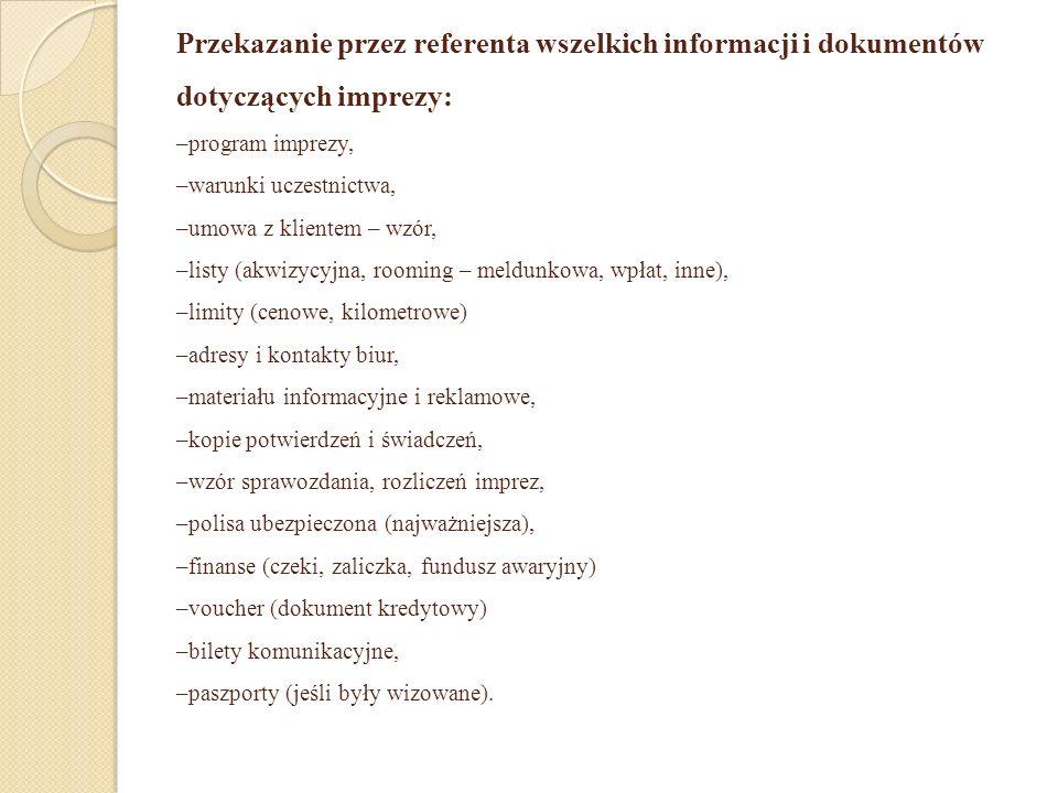 Przekazanie przez referenta wszelkich informacji i dokumentów dotyczących imprezy: –program imprezy, –warunki uczestnictwa, –umowa z klientem – wzór,