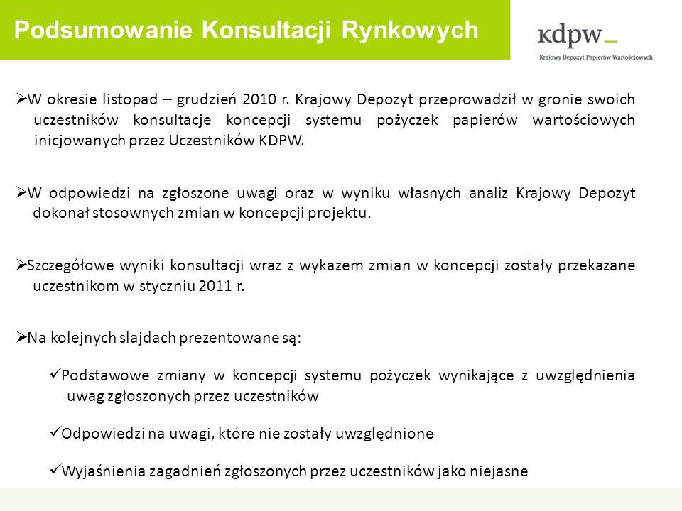 Podsumowanie Konsultacji Rynkowych W okresie listopad – grudzień 2010 r. Krajowy Depozyt przeprowadził w gronie swoich uczestników konsultacje koncepc