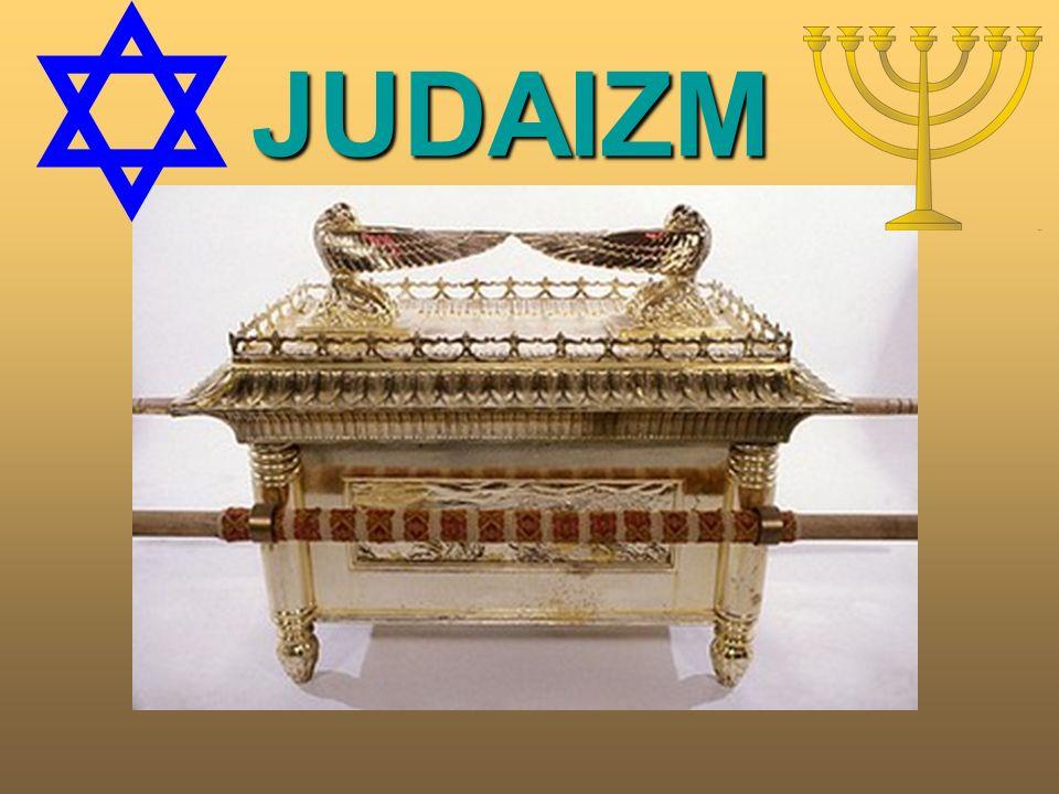 Judaizm – religia monoteistyczna, ukształtowana w II tysiącleciu p.n.e.; stanowi religię narodową Żydów.