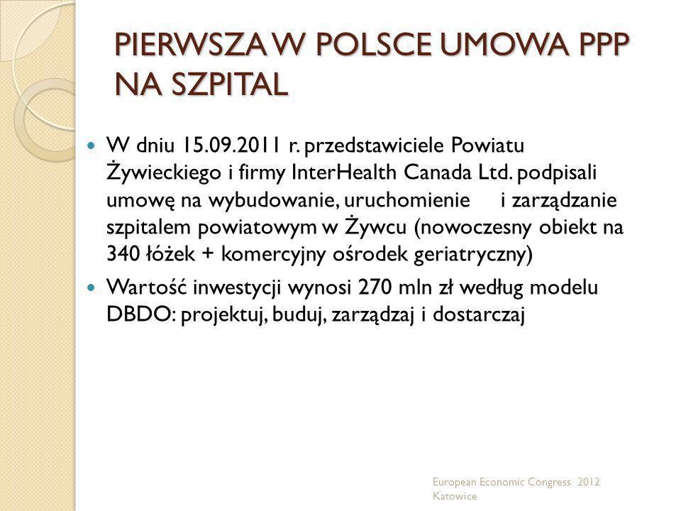 PIERWSZA W POLSCE UMOWA PPP NA SZPITAL W dniu 15.09.2011 r. przedstawiciele Powiatu Żywieckiego i firmy InterHealth Canada Ltd. podpisali umowę na wyb