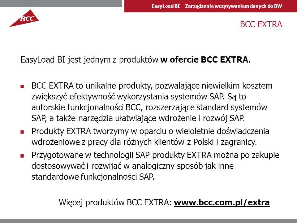EasyLoad BI – Zarządzenie wczytywaniem danych do BW BCC EXTRA EasyLoad BI jest jednym z produktów w ofercie BCC EXTRA. BCC EXTRA to unikalne produkty,