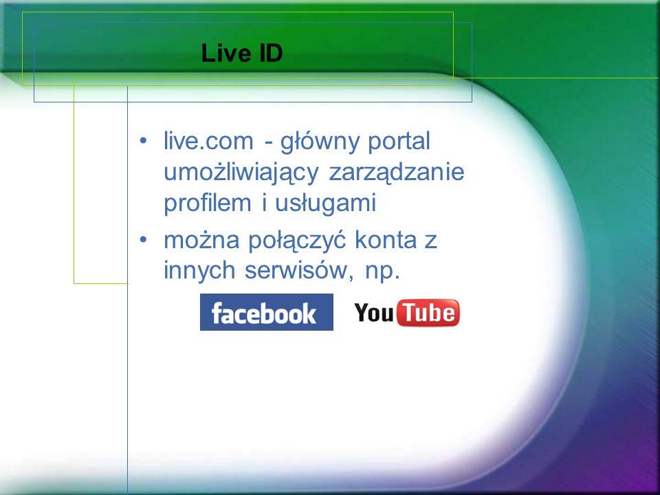 Live ID live.com - główny portal umożliwiający zarządzanie profilem i usługami można połączyć konta z innych serwisów, np.